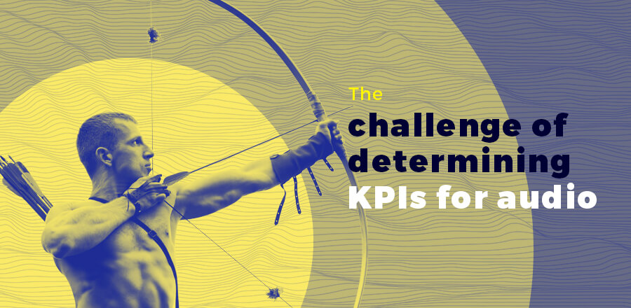 The challenge of determining KPIs for audio header