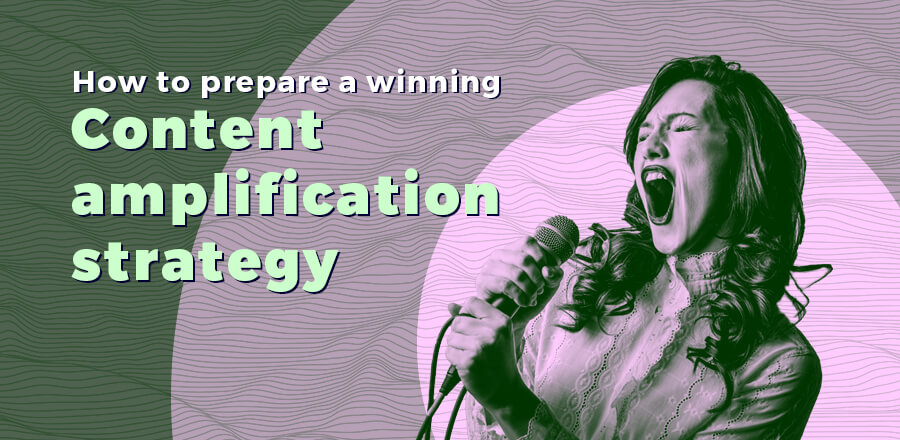 How to make a winning content amplification strategy header