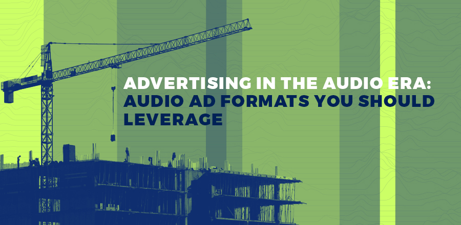Advertising in the audio era: audio ad formats you should leverage header