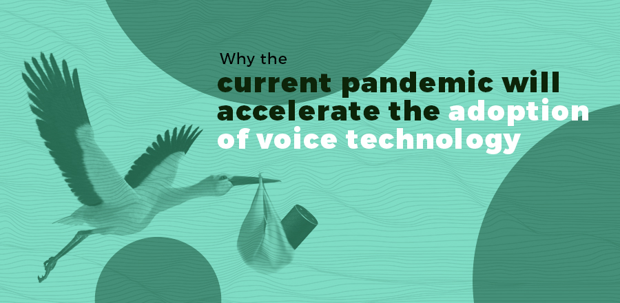 Why pandemics will accelerate voice technologies adoption header