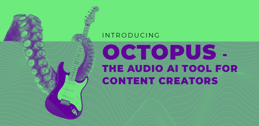 Introducing Octopus - the next generation of audio content