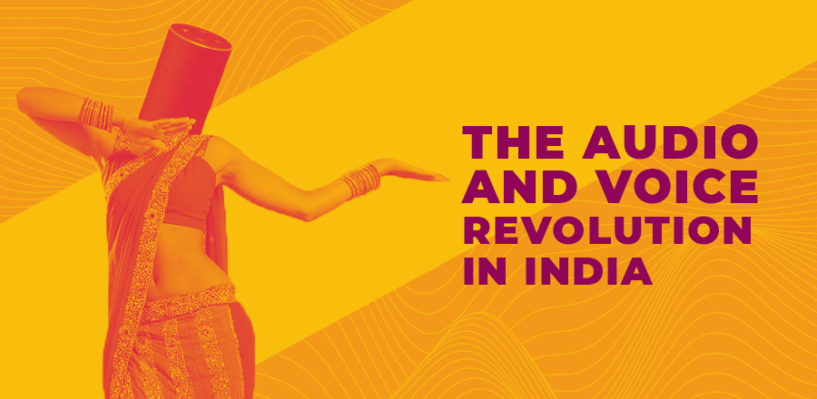 The Audio and Voice Revolution in India